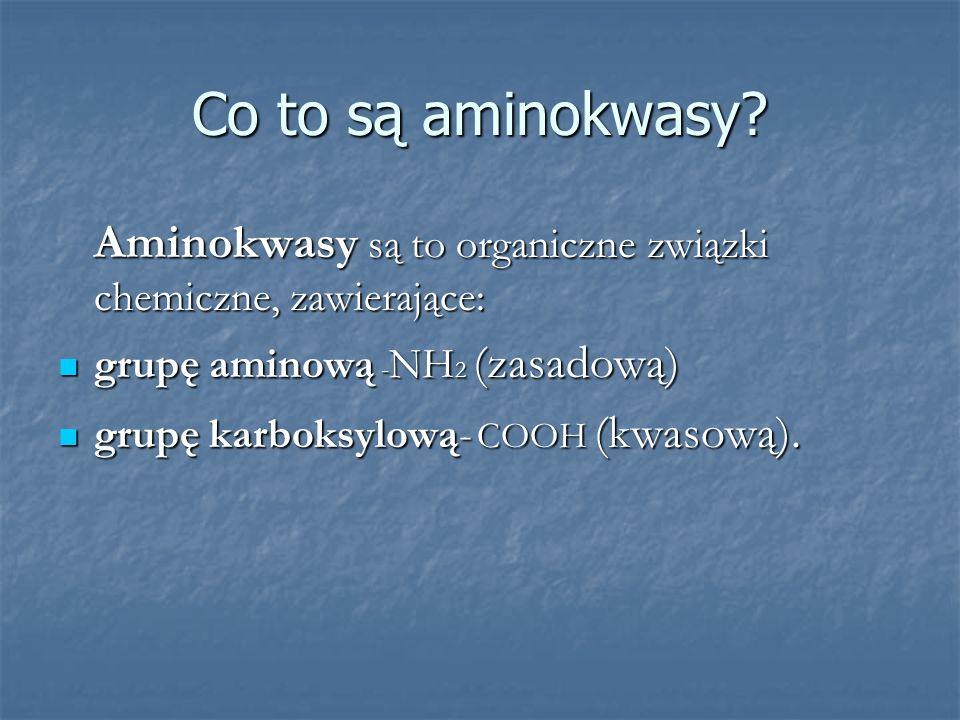 Co to są aminokwasy grupę aminową -NH2 (zasadową)