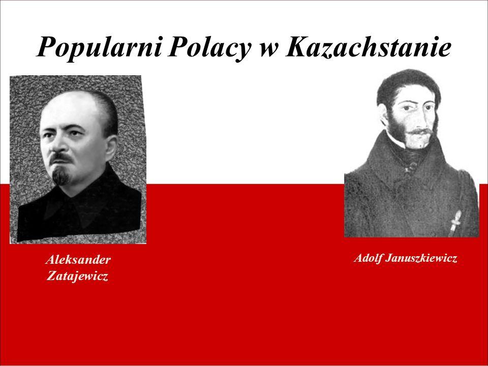 Popularni Polacy w Kazachstanie
