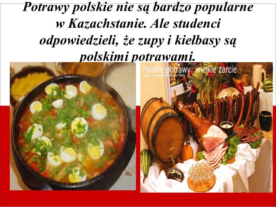 Potrawy polskie nie są bardzo popularne w Kazachstanie