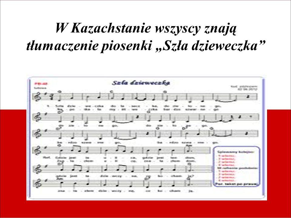 """W Kazachstanie wszyscy znają tłumaczenie piosenki """"Szła dzieweczka"""