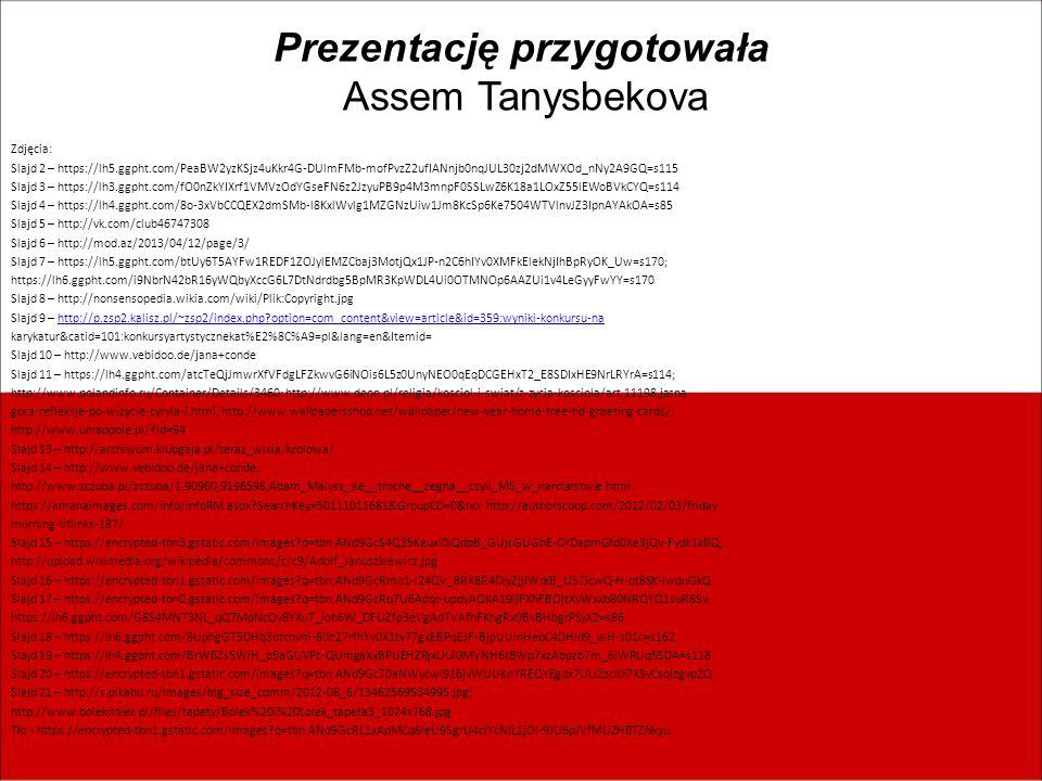 Prezentację przygotowała Assem Tanysbekova