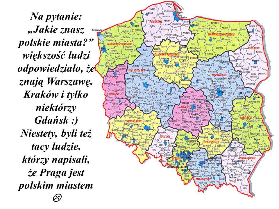 """Na pytanie: """"Jakie znasz polskie miasta"""