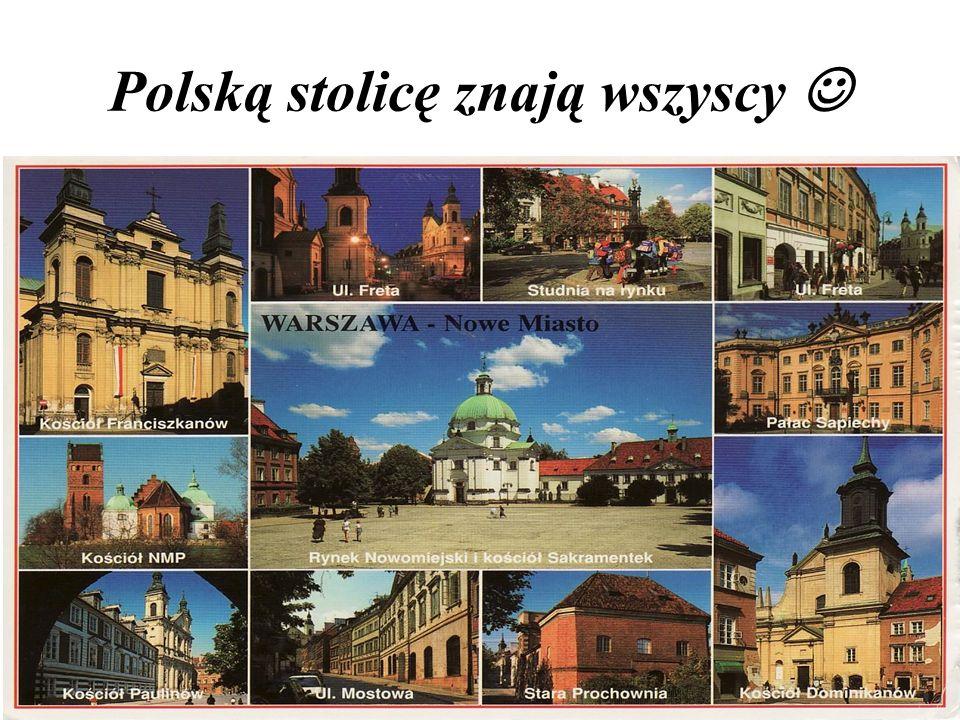 Polską stolicę znają wszyscy 