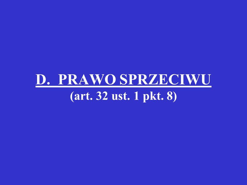 D. PRAWO SPRZECIWU (art. 32 ust. 1 pkt. 8)