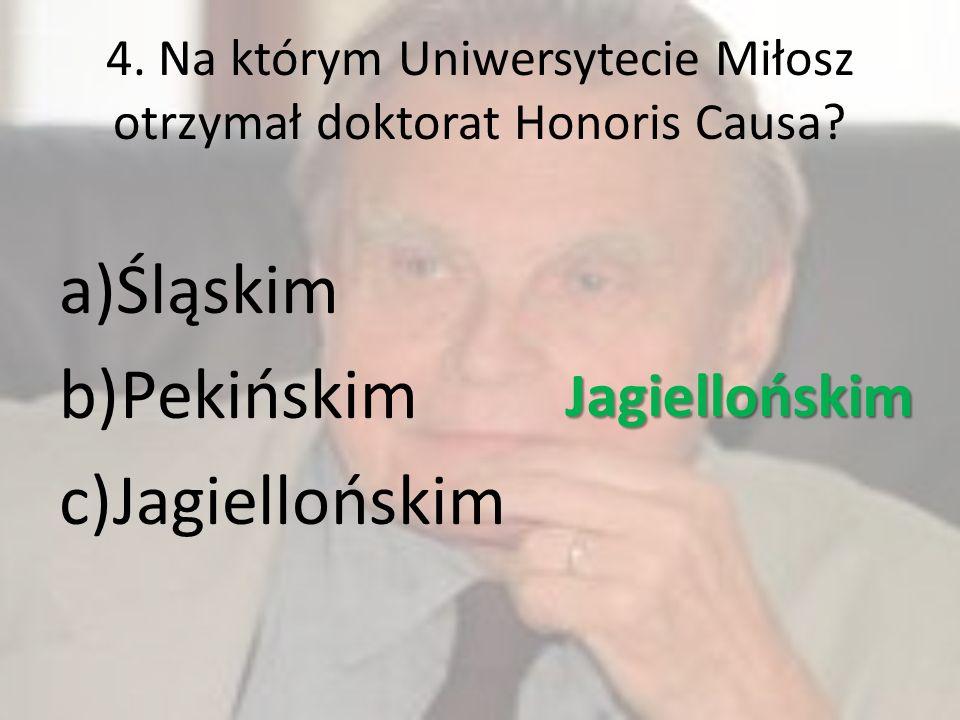 4. Na którym Uniwersytecie Miłosz otrzymał doktorat Honoris Causa