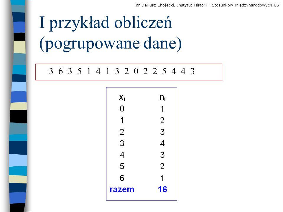I przykład obliczeń (pogrupowane dane)