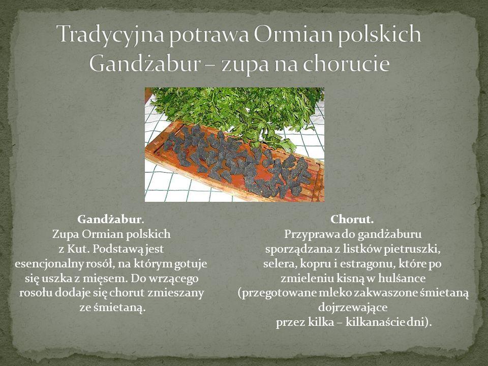 Tradycyjna potrawa Ormian polskich Gandżabur – zupa na chorucie