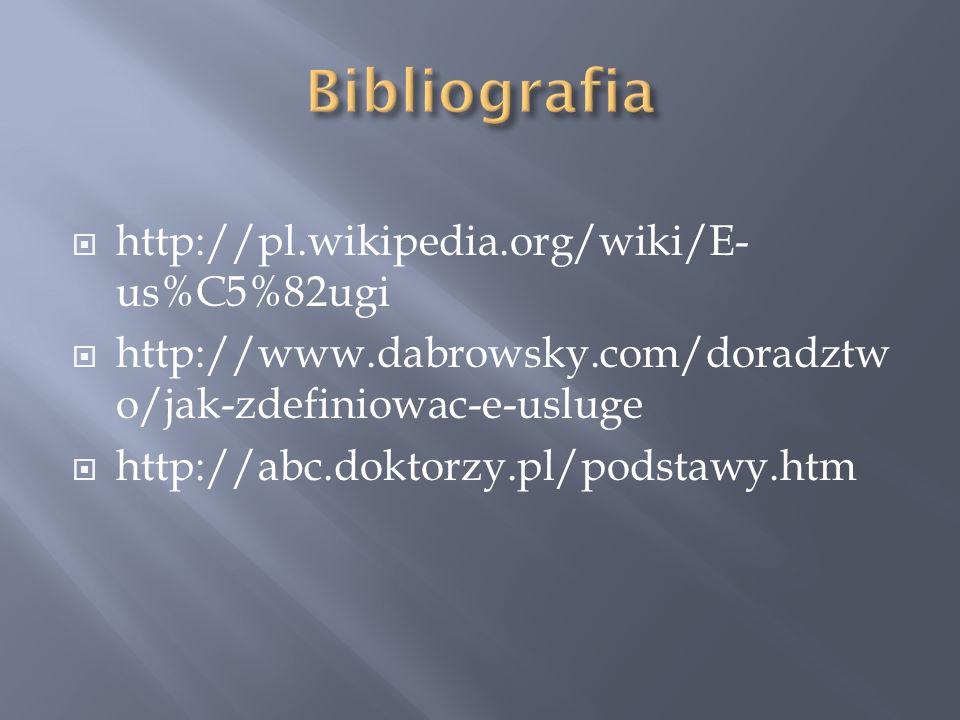 Bibliografia http://pl.wikipedia.org/wiki/E-us%C5%82ugi