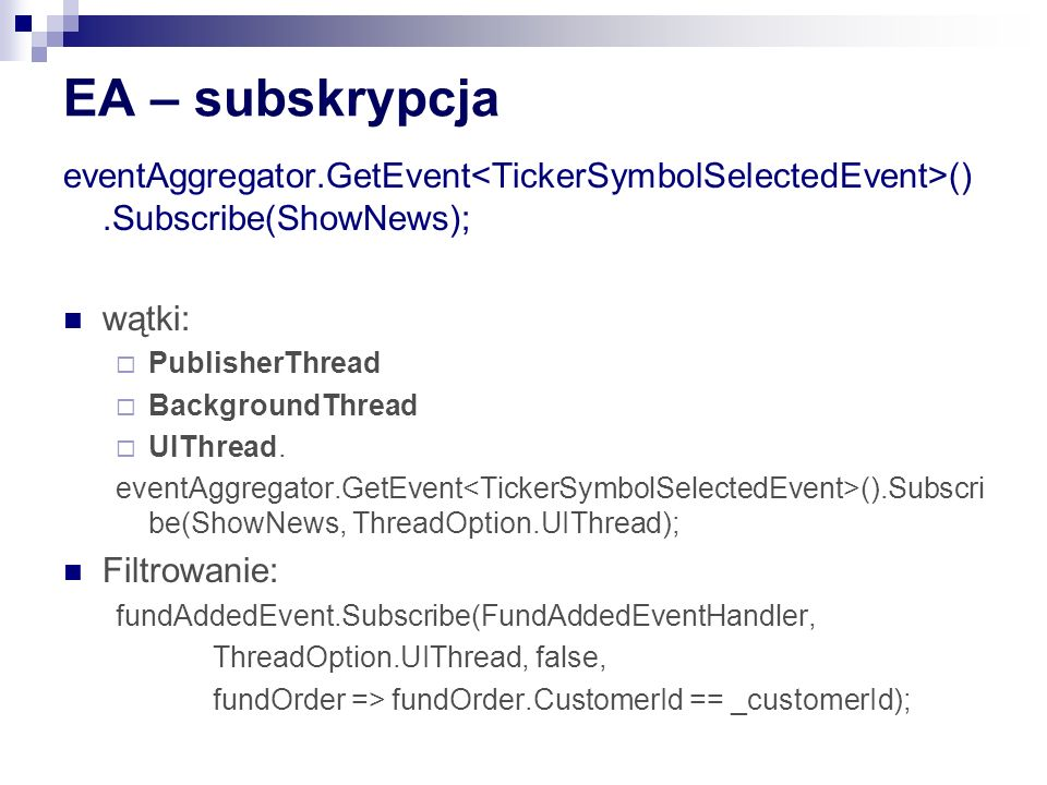 EA – subskrypcja eventAggregator.GetEvent<TickerSymbolSelectedEvent>().Subscribe(ShowNews); wątki: