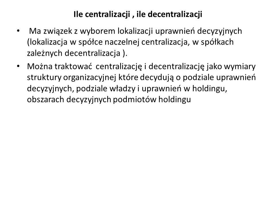 Ile centralizacji , ile decentralizacji