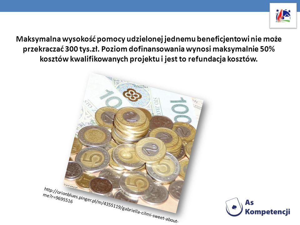 Maksymalna wysokość pomocy udzielonej jednemu beneficjentowi nie może przekraczać 300 tys.zł. Poziom dofinansowania wynosi maksymalnie 50% kosztów kwalifikowanych projektu i jest to refundacja kosztów.