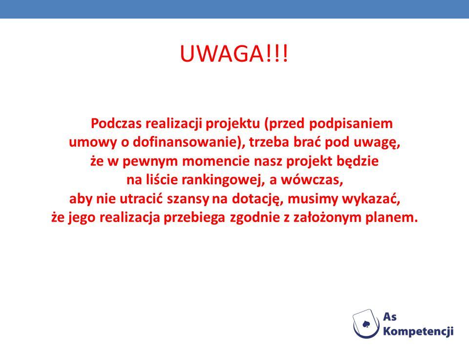UWAGA!!! Podczas realizacji projektu (przed podpisaniem