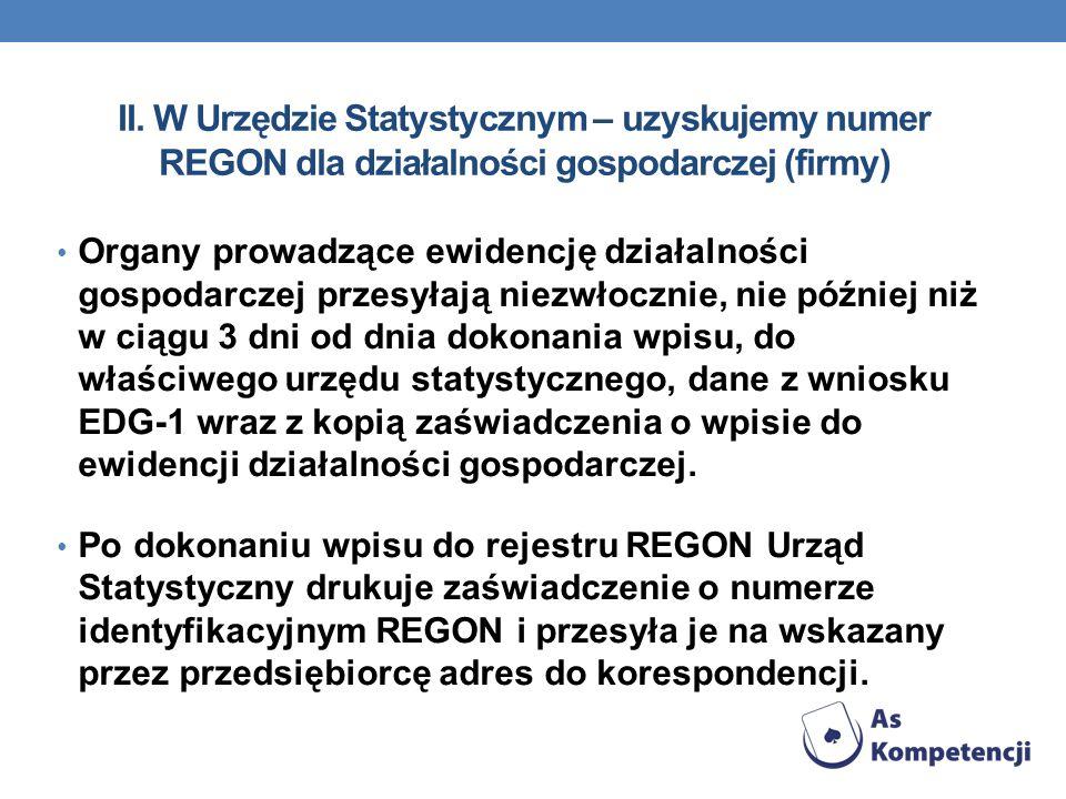 II. W Urzędzie Statystycznym – uzyskujemy numer REGON dla działalności gospodarczej (firmy)