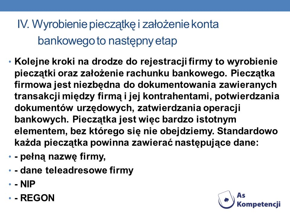 IV. Wyrobienie pieczątkę i założenie konta bankowego to następny etap