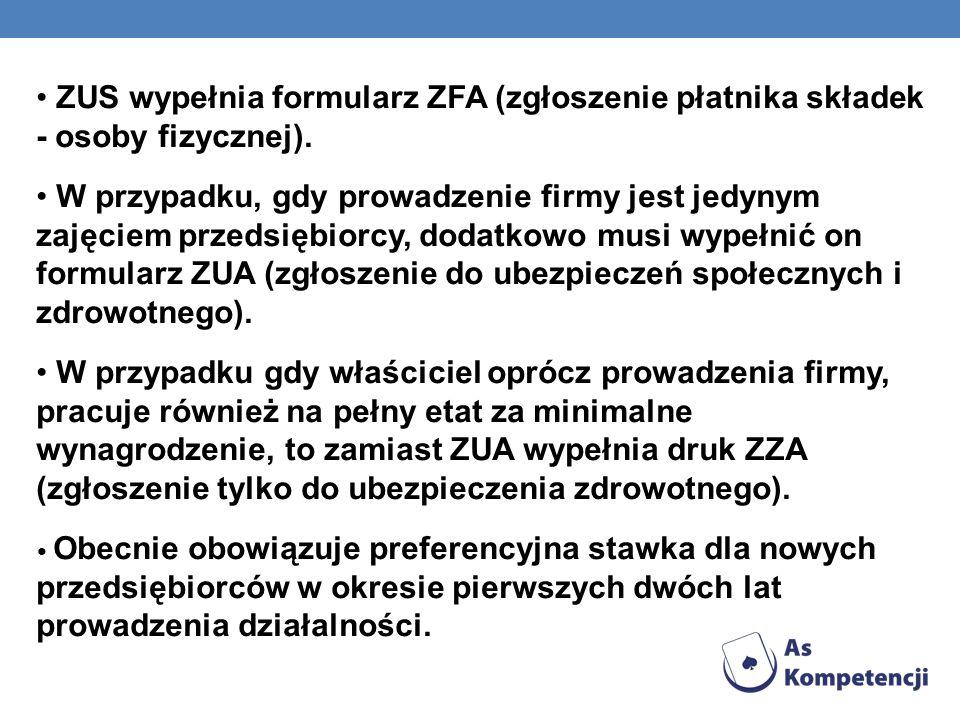 ZUS wypełnia formularz ZFA (zgłoszenie płatnika składek - osoby fizycznej).