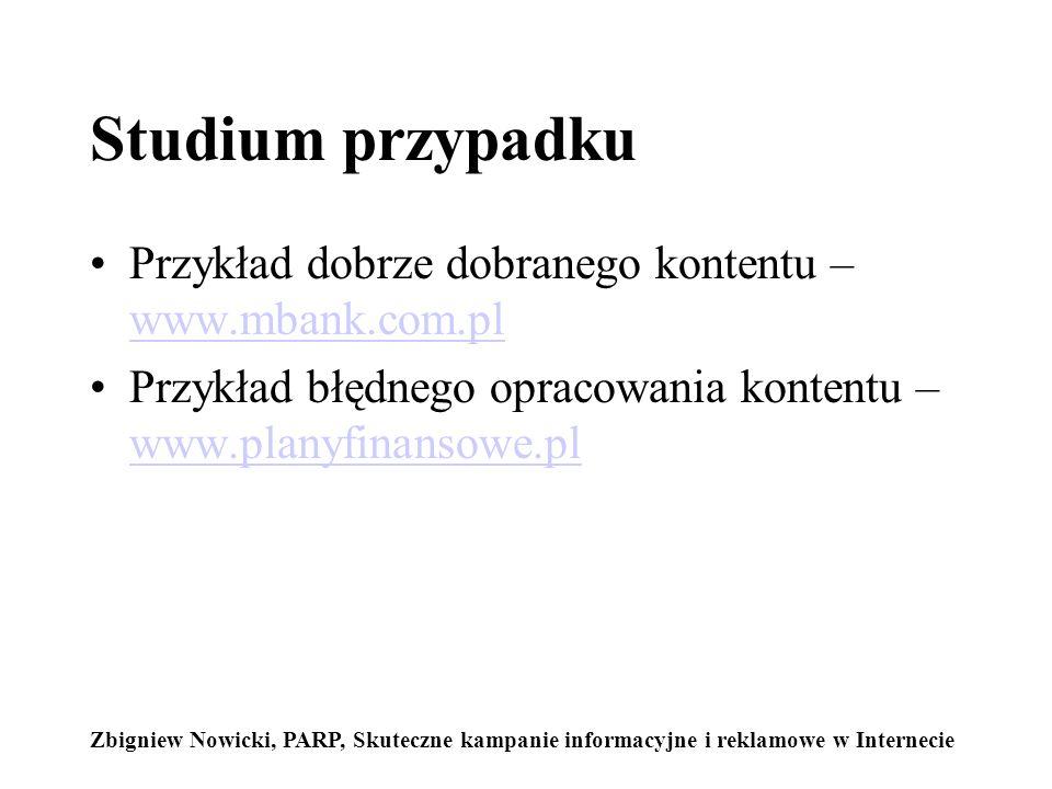 Studium przypadku Przykład dobrze dobranego kontentu – www.mbank.com.pl. Przykład błędnego opracowania kontentu – www.planyfinansowe.pl.