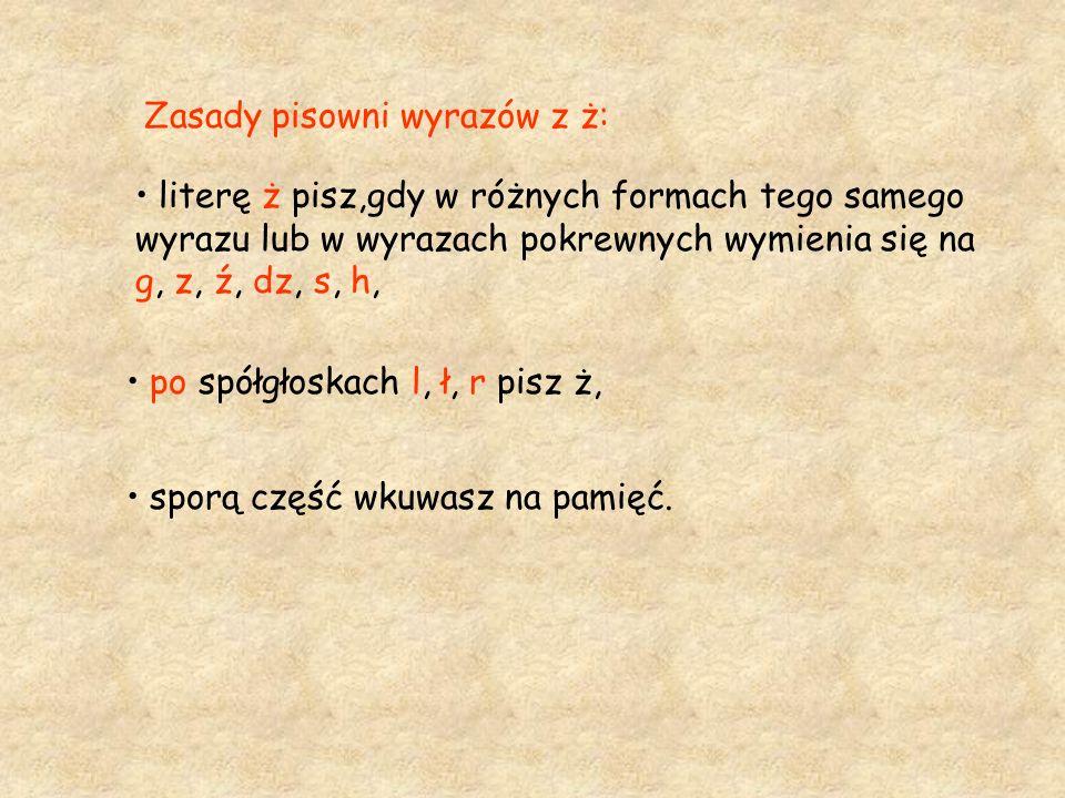 Zasady pisowni wyrazów z ż: