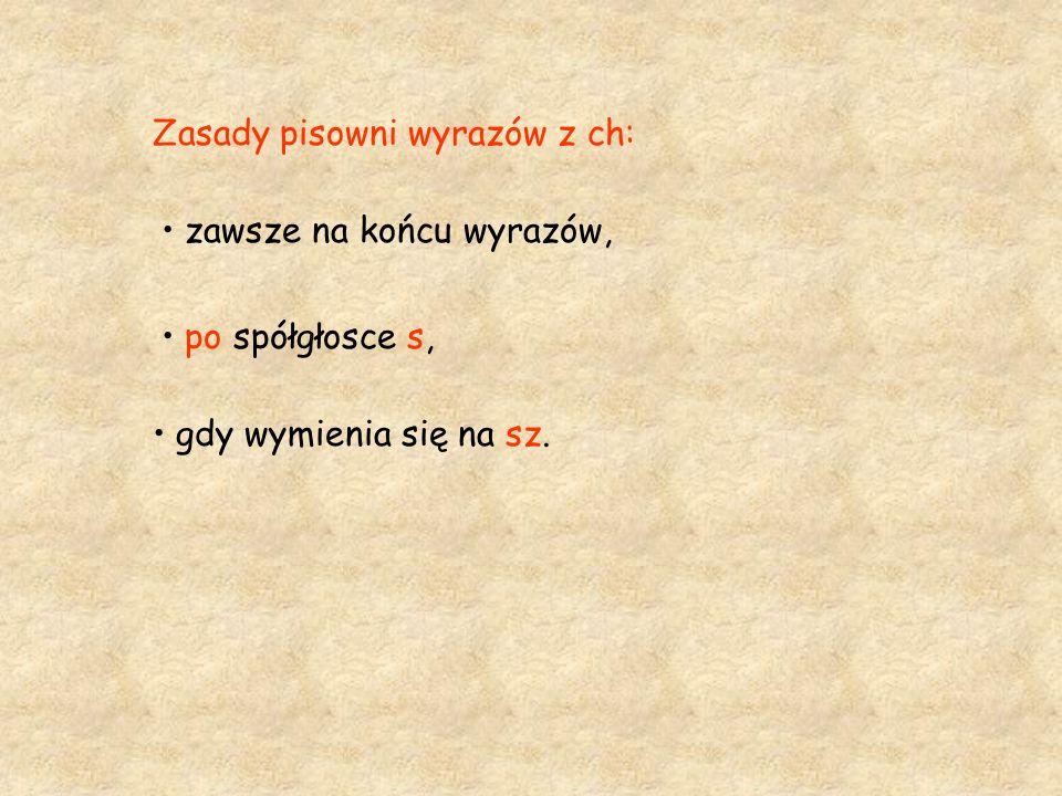 Zasady pisowni wyrazów z ch: