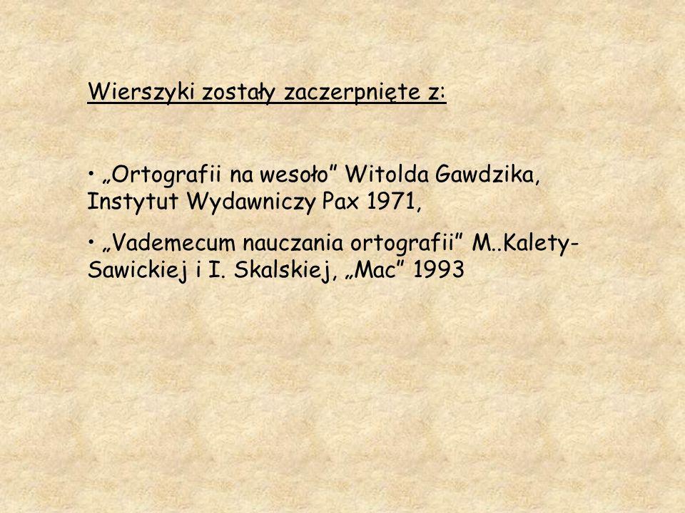 Wierszyki zostały zaczerpnięte z:
