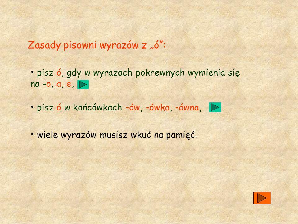 """Zasady pisowni wyrazów z """"ó :"""