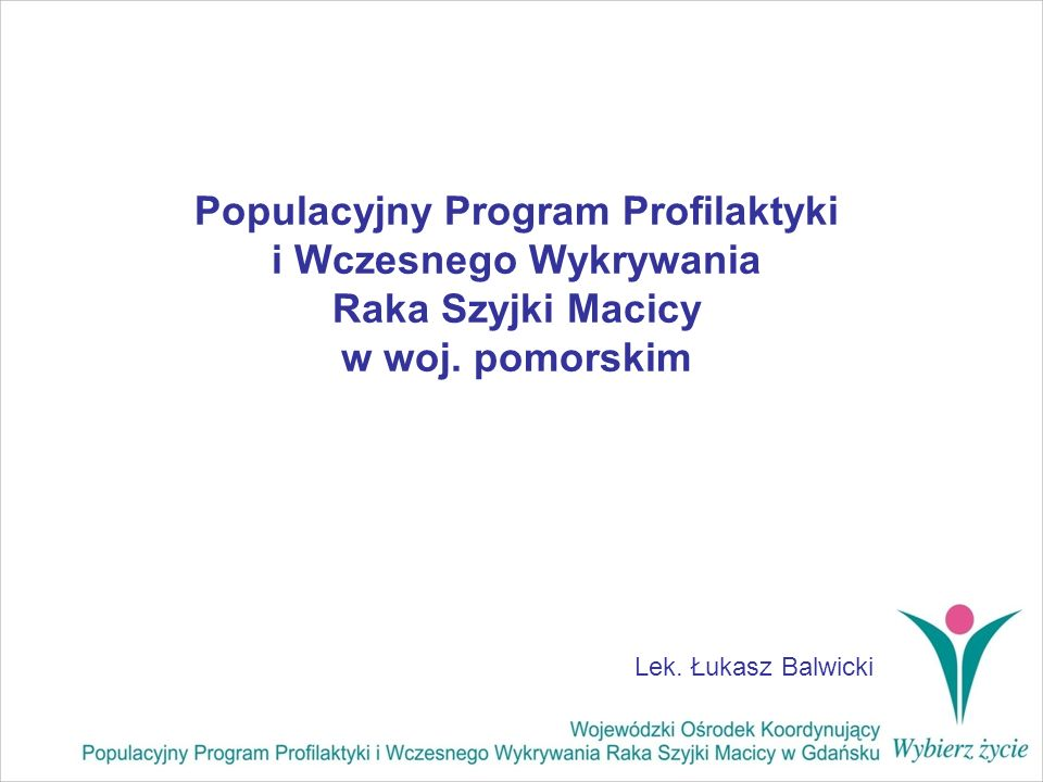 Populacyjny Program Profilaktyki i Wczesnego Wykrywania Raka Szyjki Macicy w woj. pomorskim