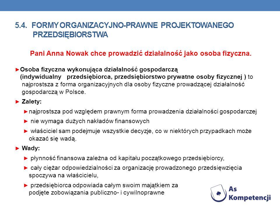 5.4. formy organizacyjno-prawne projektowanego przedsiębiorstwa