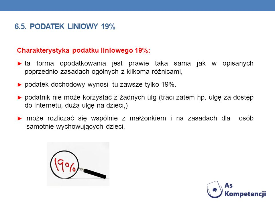 6.5. podatek liniowy 19% Charakterystyka podatku liniowego 19%: