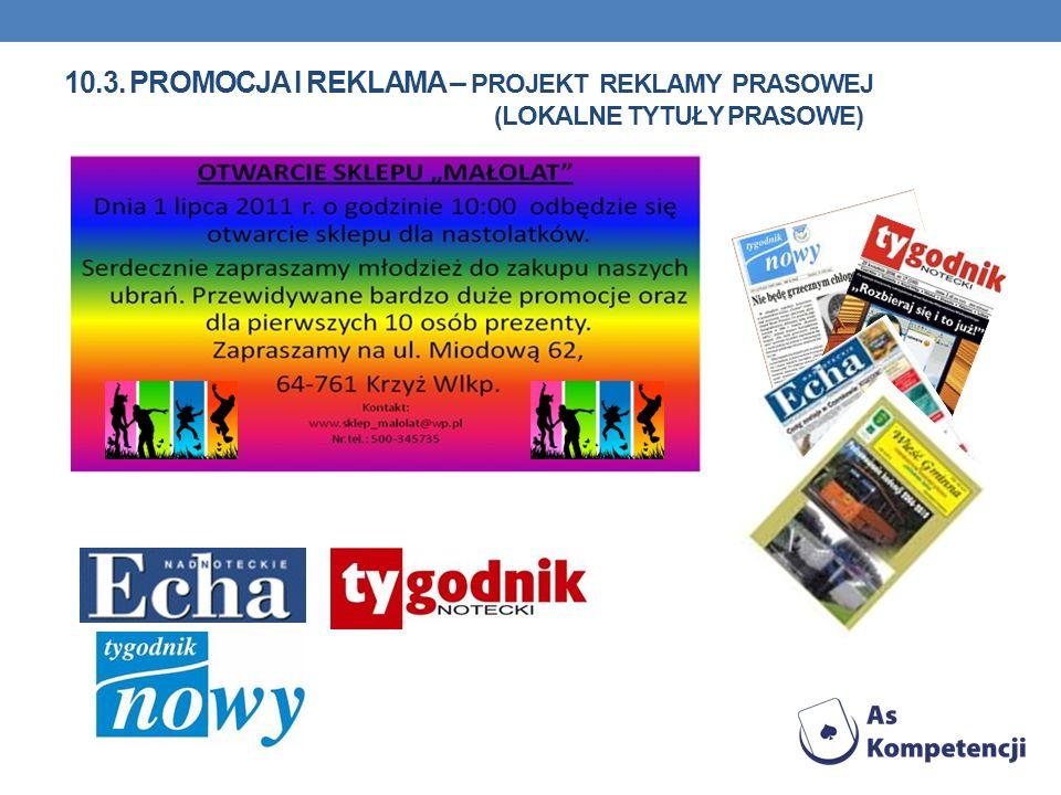 10.3. Promocja i reklama – projekt reklamy prasowej (LOKALNE TYTUŁY PRASOWE)