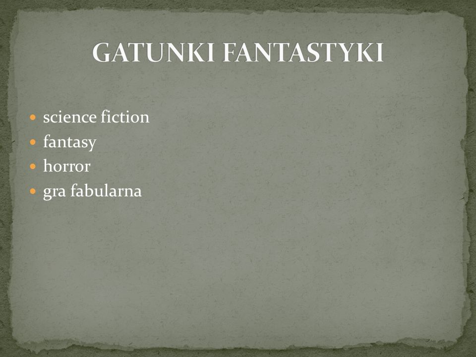 GATUNKI FANTASTYKI science fiction fantasy horror gra fabularna