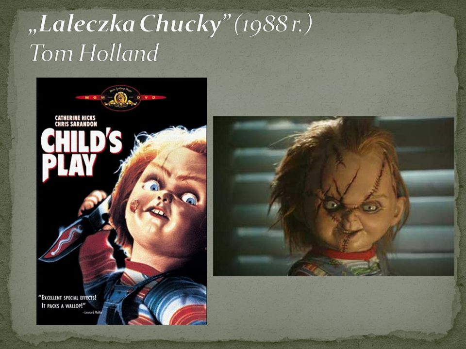 """Laleczka Chucky (1988 r.) Tom Holland"