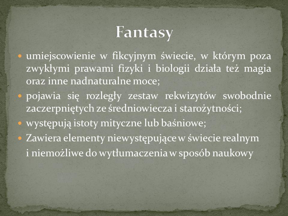 Fantasyumiejscowienie w fikcyjnym świecie, w którym poza zwykłymi prawami fizyki i biologii działa też magia oraz inne nadnaturalne moce;