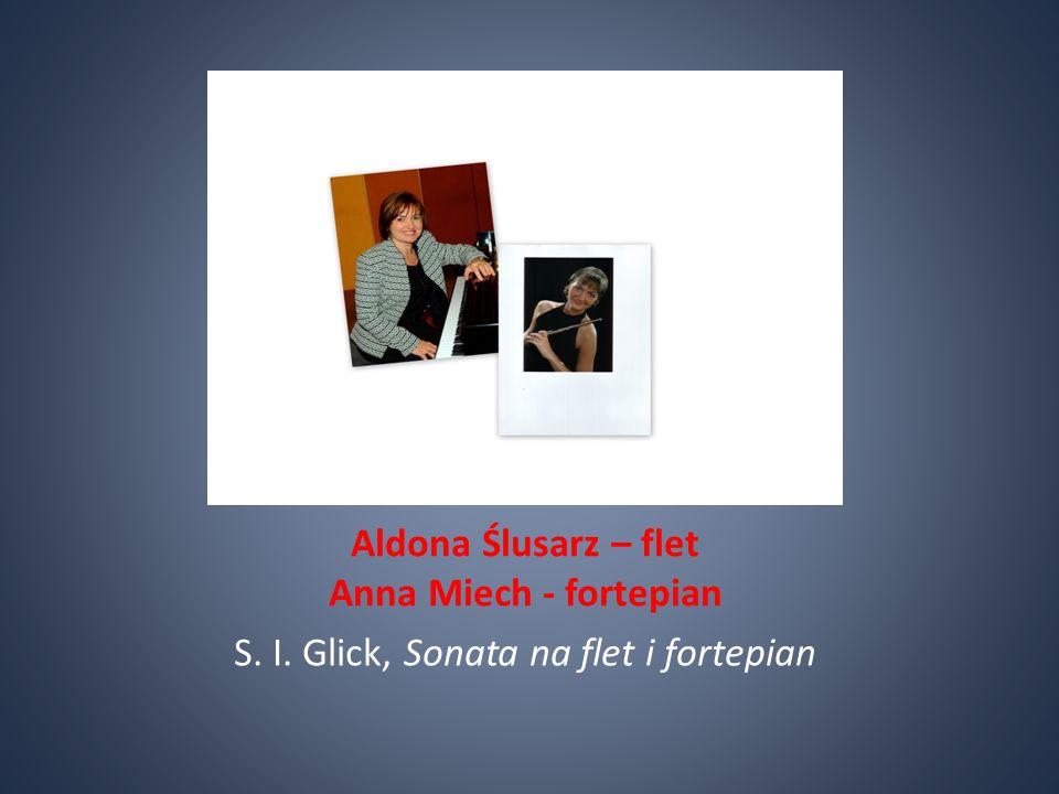 Aldona Ślusarz – flet Anna Miech - fortepian