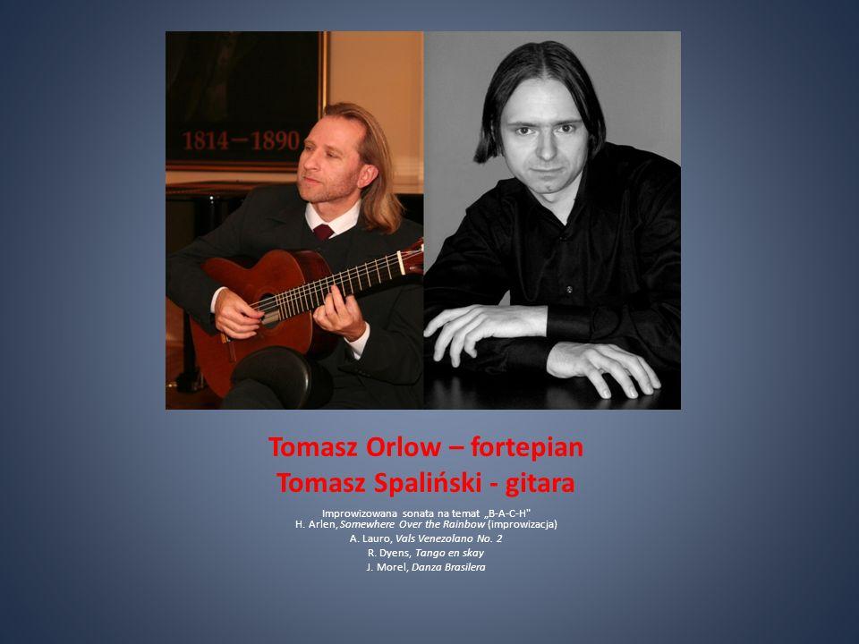 Tomasz Orlow – fortepian Tomasz Spaliński - gitara