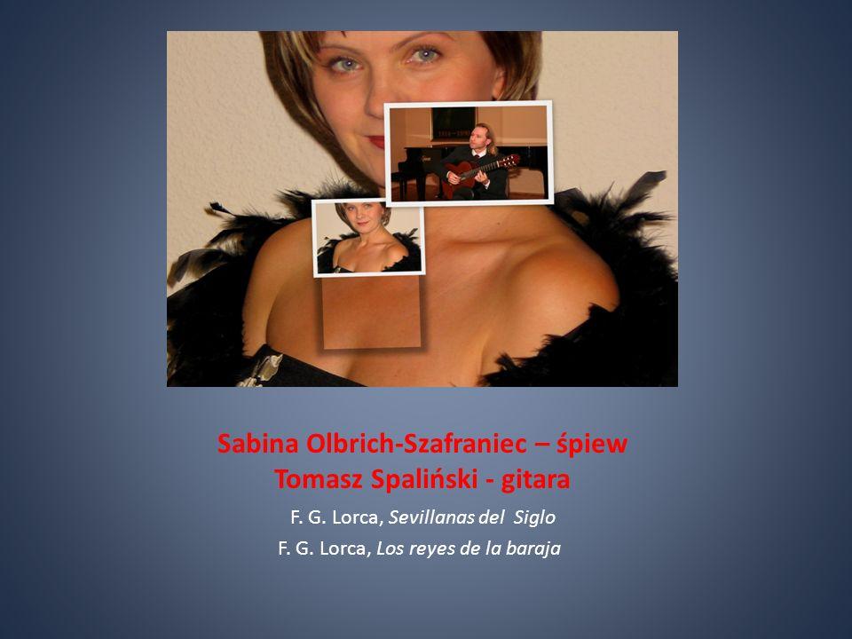 Sabina Olbrich-Szafraniec – śpiew Tomasz Spaliński - gitara