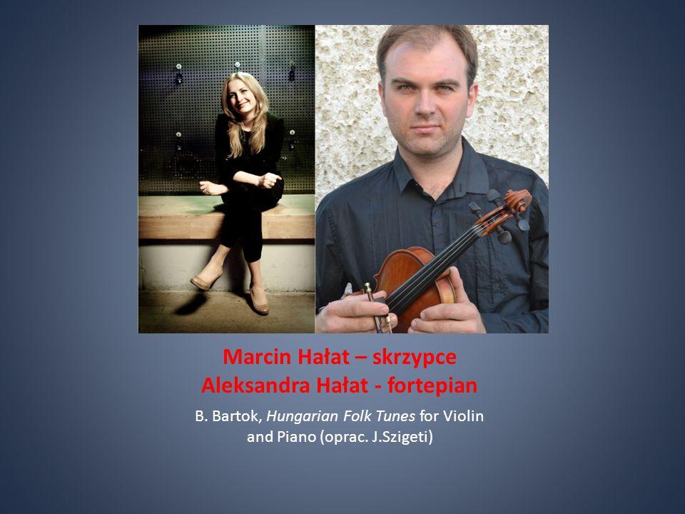 Marcin Hałat – skrzypce Aleksandra Hałat - fortepian