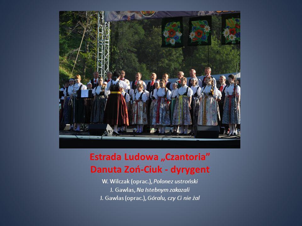 """Estrada Ludowa """"Czantoria Danuta Zoń-Ciuk - dyrygent"""