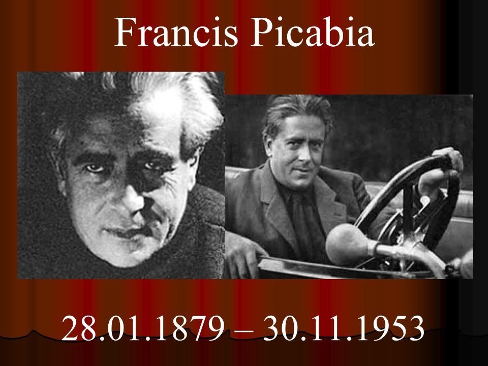 Francis Picabia 28.01.1879 – 30.11.1953