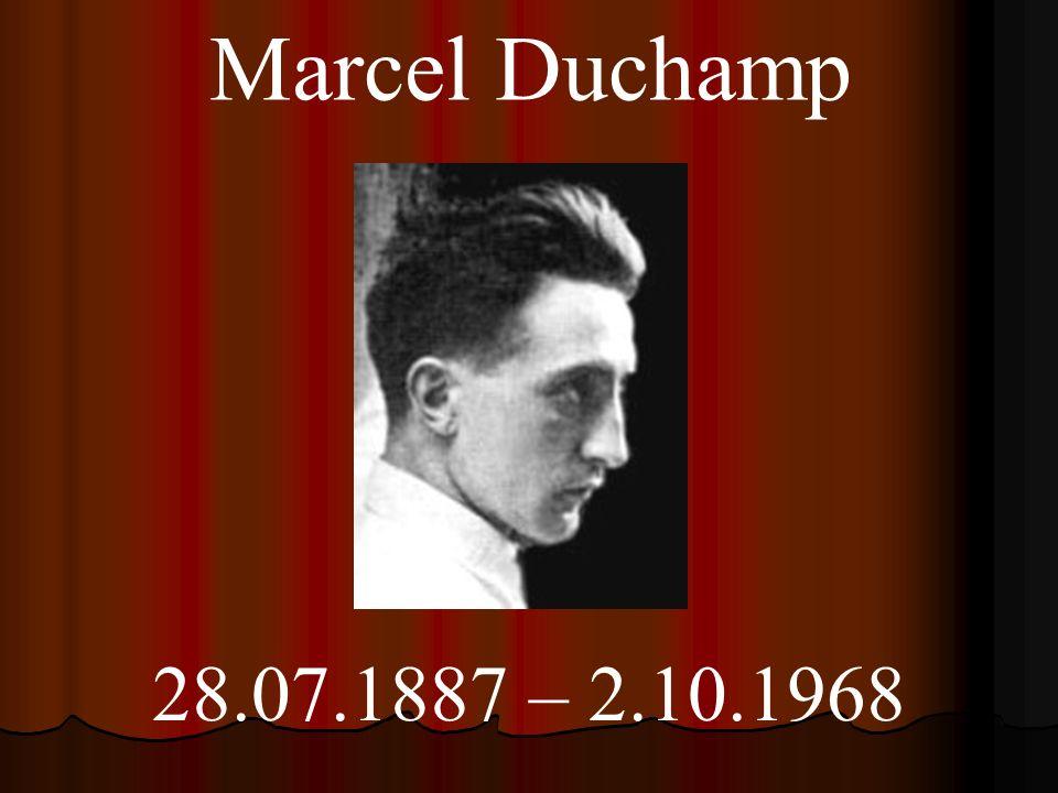 Marcel Duchamp 28.07.1887 – 2.10.1968