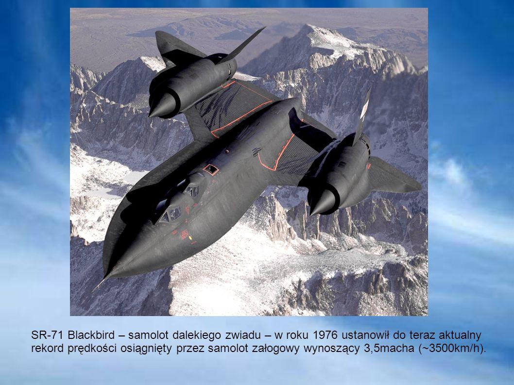 SR-71 Blackbird – samolot dalekiego zwiadu – w roku 1976 ustanowił do teraz aktualny rekord prędkości osiągnięty przez samolot załogowy wynoszący 3,5macha (~3500km/h).