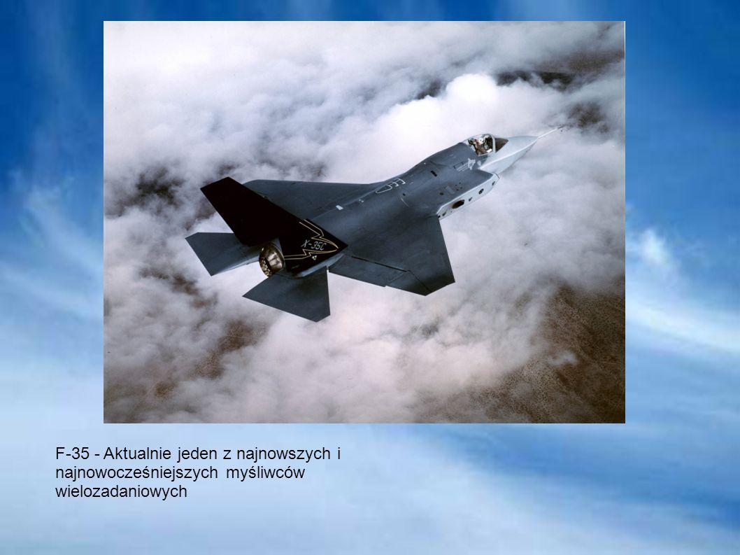 F-35 - Aktualnie jeden z najnowszych i najnowocześniejszych myśliwców wielozadaniowych
