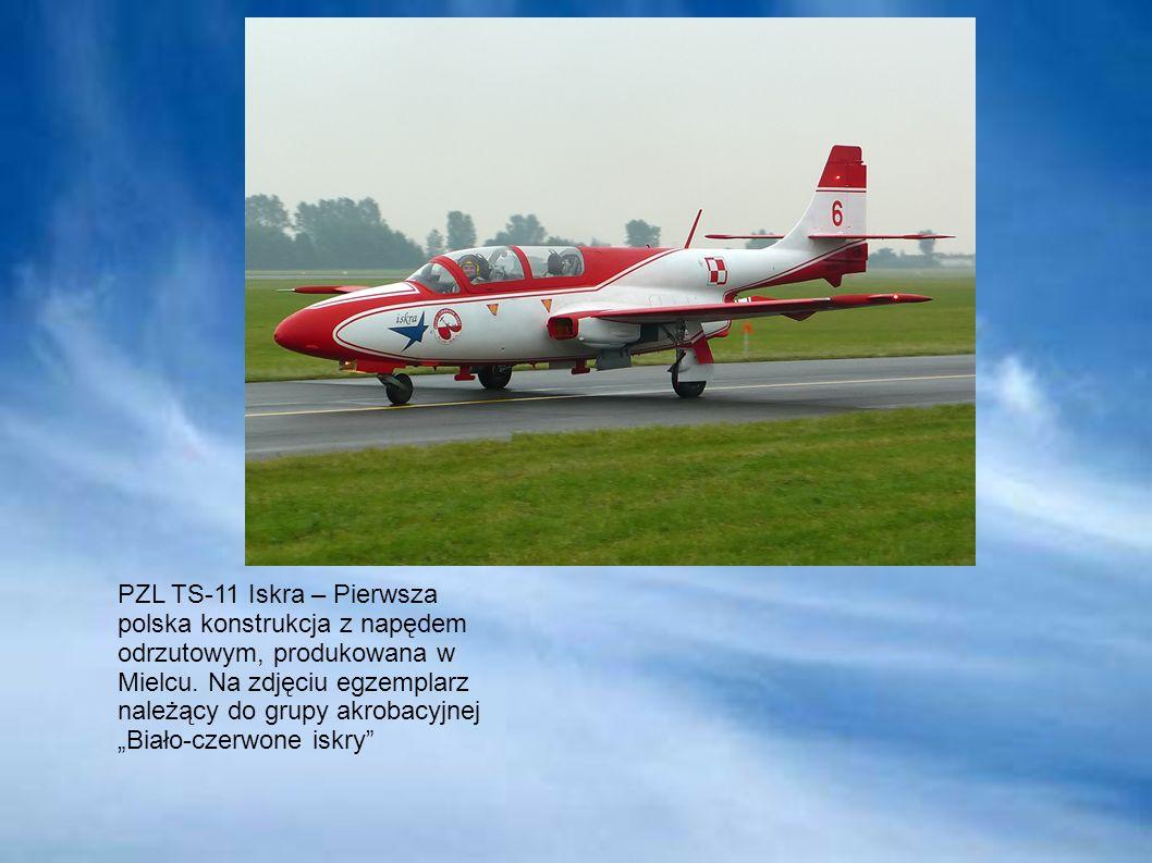 PZL TS-11 Iskra – Pierwsza polska konstrukcja z napędem odrzutowym, produkowana w Mielcu.