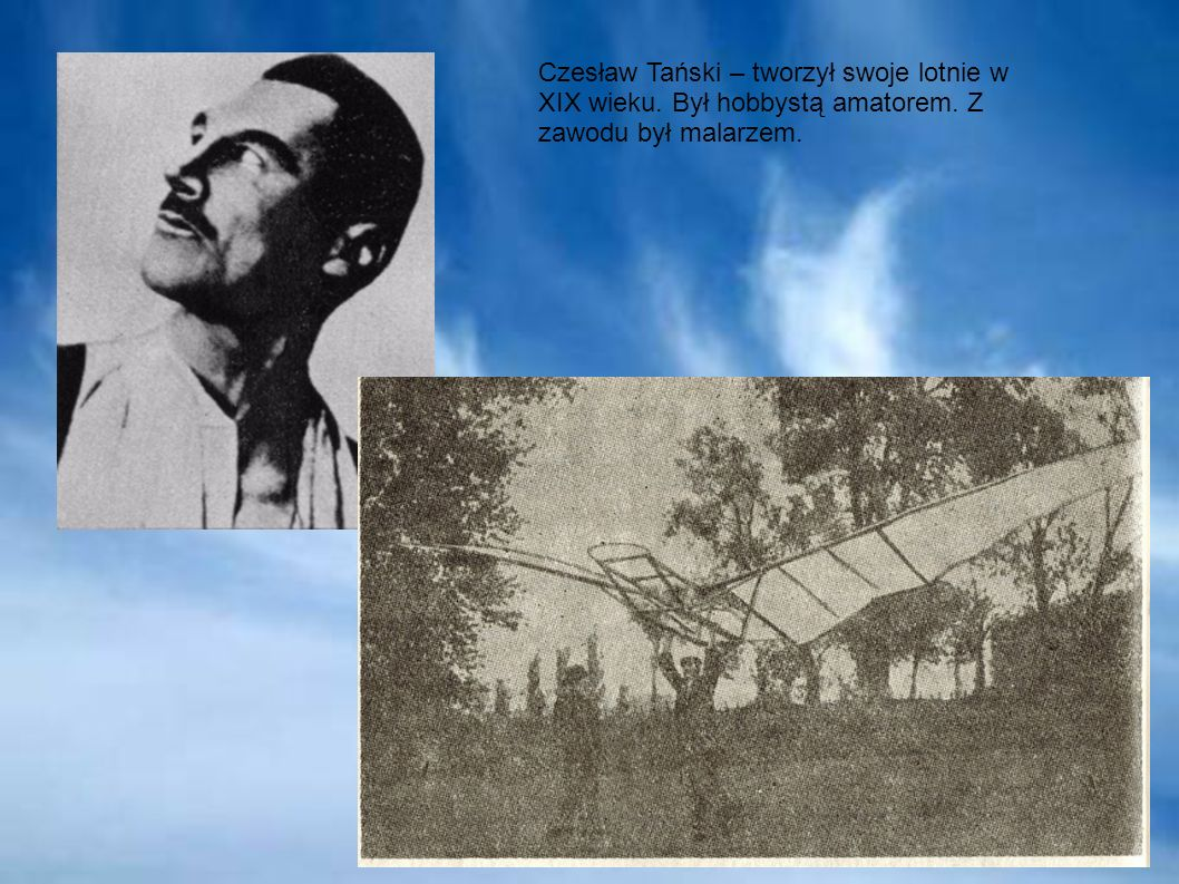Czesław Tański – tworzył swoje lotnie w XIX wieku