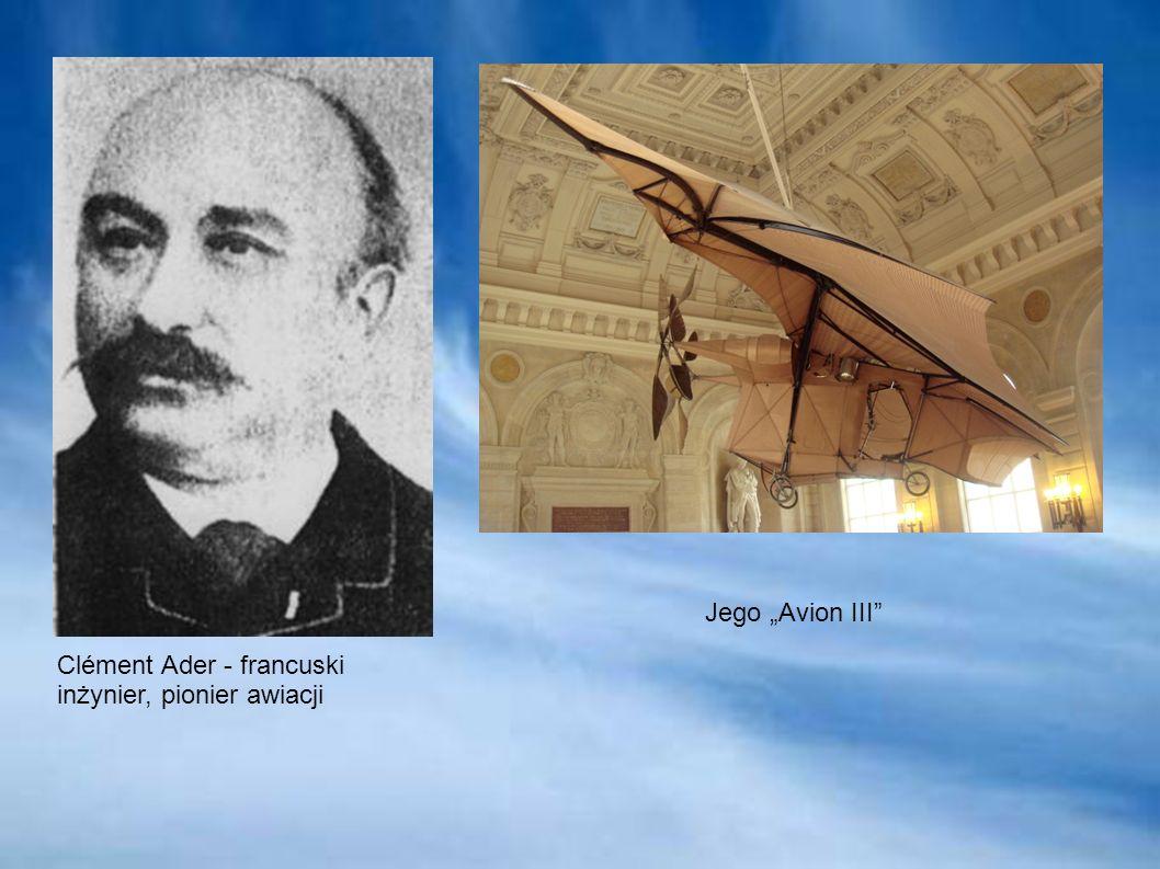 """Jego """"Avion III Clément Ader - francuski inżynier, pionier awiacji"""