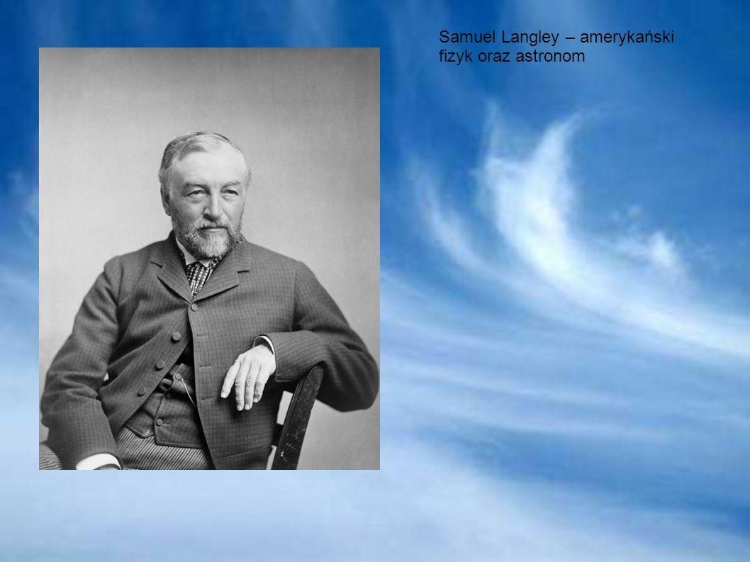Samuel Langley – amerykański fizyk oraz astronom