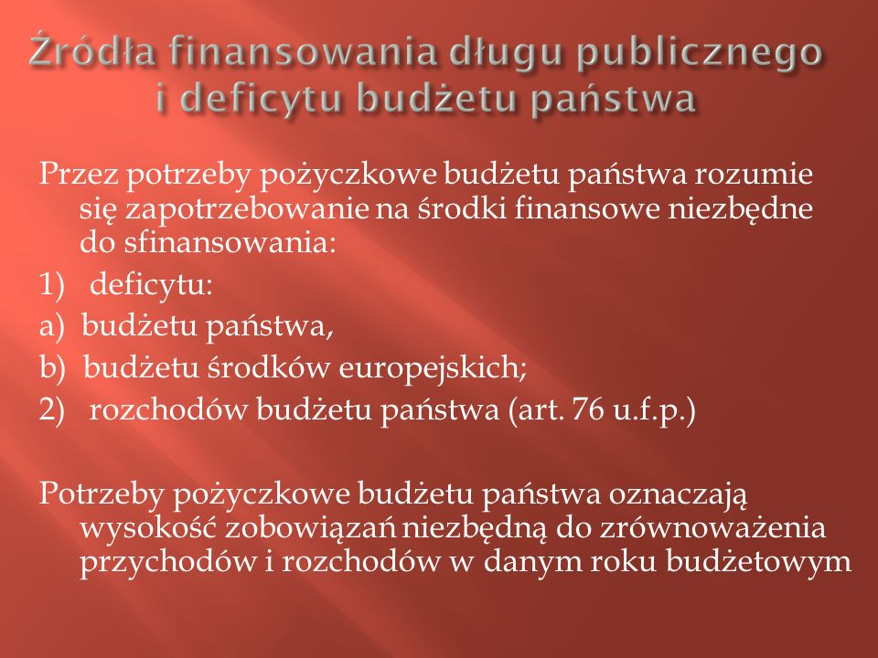 Źródła finansowania długu publicznego i deficytu budżetu państwa