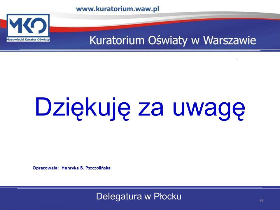 Opracowała: Henryka B. Pszczolińska