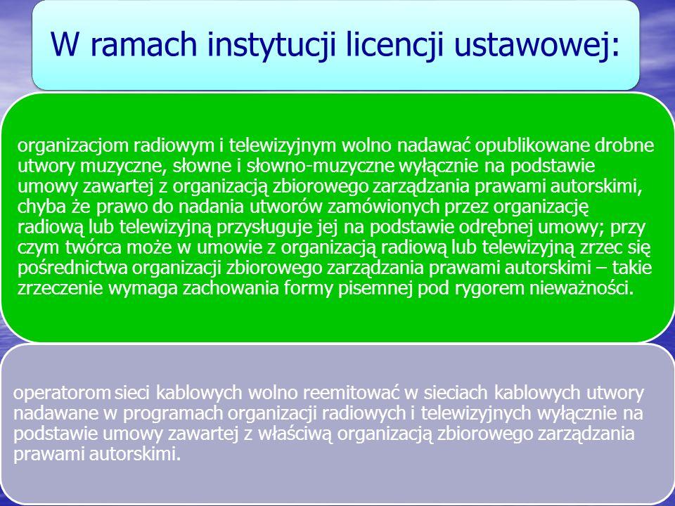 W ramach instytucji licencji ustawowej:
