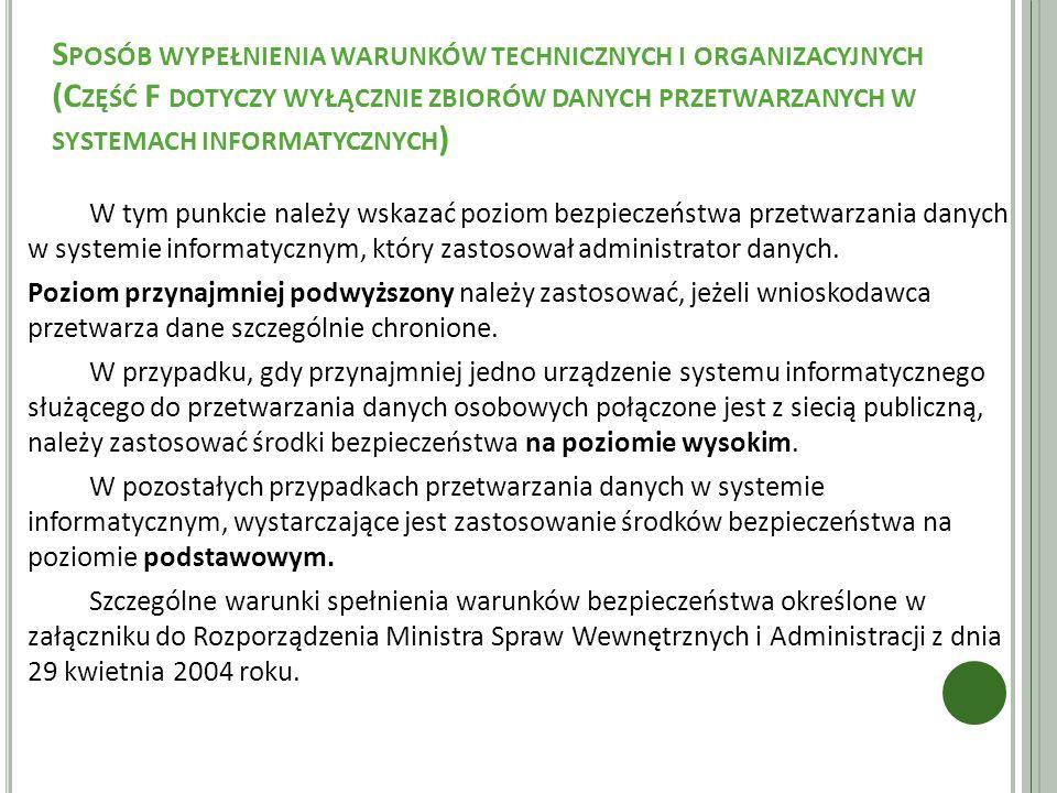 Sposób wypełnienia warunków technicznych i organizacyjnych (Część F dotyczy wyłącznie zbiorów danych przetwarzanych w systemach informatycznych)