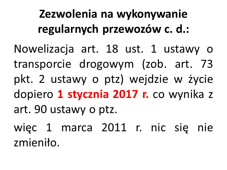 Zezwolenia na wykonywanie regularnych przewozów c. d.: