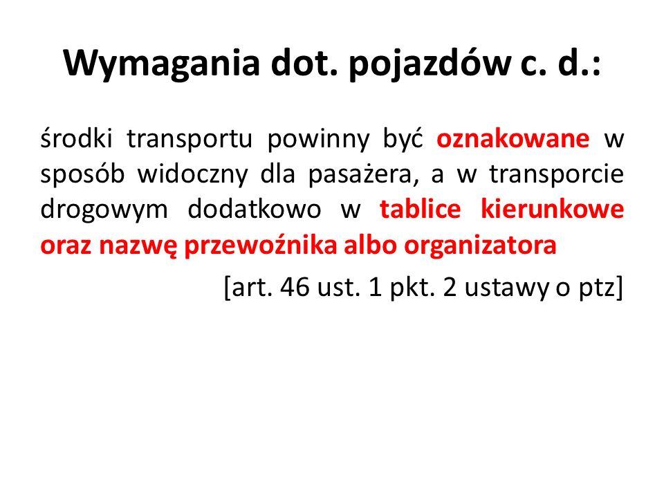 Wymagania dot. pojazdów c. d.:
